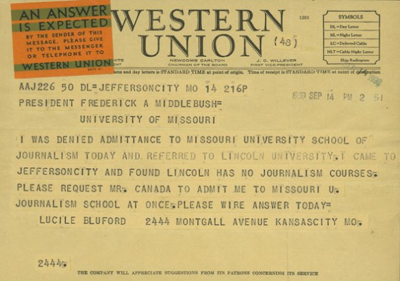 Western Union telegram from Lucile Bluford to President Frederick Middlebush objecting to the University of Missouri's refusal to admit her for graduate work in journalism because of her race.